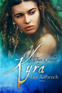 Taya Gondar - Kyra Der Aufbruch - Band 2 - lesbian romance trifft Fantasy