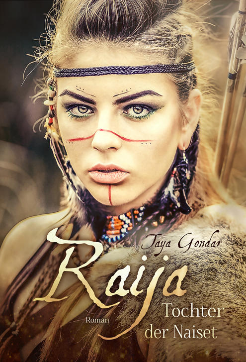 Taya Gondar - Raija - Tochter der Naiset: Teil 1 (Kyra 3)