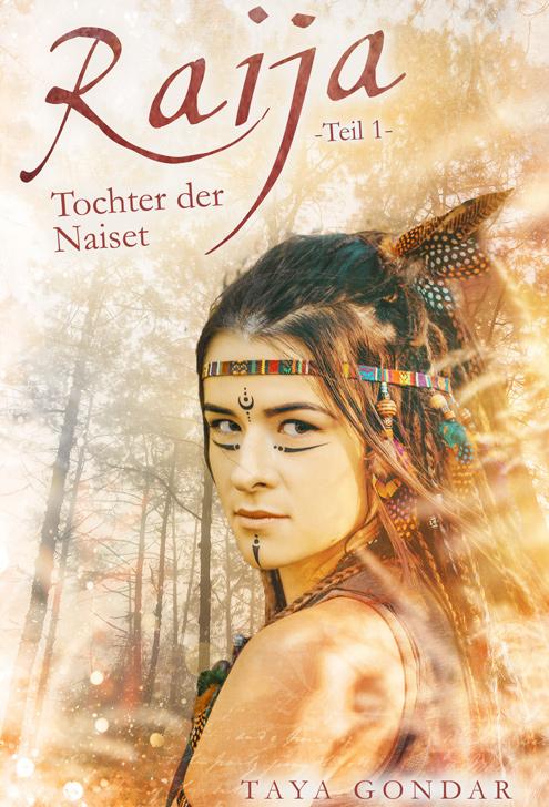 TAYA GONDAR - Raija – Tochter der Naiset, Teil 1 Lesbian Romance trifft Fantasy Band 3 der frühzeitlichen Lesbian-Fantasy-Romance.